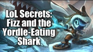 LoL Secrets: Fizz And The Yordle-Eating Shark Trick
