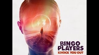 Bingo Players - Knock You Out (Lyric Video) [OUT NOW]