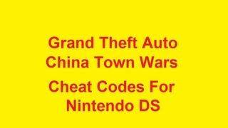 Grand Theft Auto China Town Wars Cheat Codes Nintendo DS
