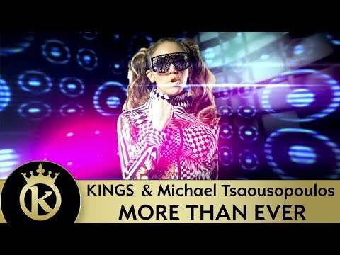 KINGS & Michael Tsaousopoulos - More Than Ever, скачать клип смотреть онлайн