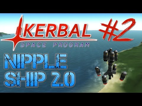 Kerbal Space Program - Part 2 | NIPPLE SHIP 2.0