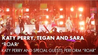 Katy Perry Sings Roar With Tegan And Sara & Special Guests
