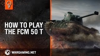 How to play the FCM 50 t