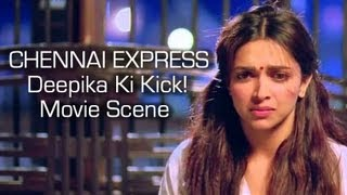 Chennai Express Deepika Ki Kick Movie Scene