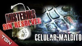 """Celular Maldito - """"Misterios sin Resolver"""""""