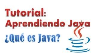 Tutorial: Aprendiendo Java Episodio #1 ¿Qué Es Java