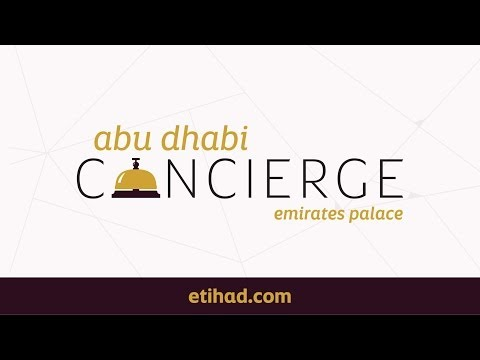 Abu Dhabi Concierge - Luxury Holiday - Etihad Airways - Emirates Palace