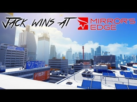 Jack Wins at Mirror's Edge | HAVE A LITTLE FAITH | Gameplay Commentary - PC Max Settings