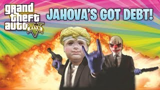 GTA 5 Funny Moments! Jahova Has Debt To Pay! (GTA Online Funny Moments)