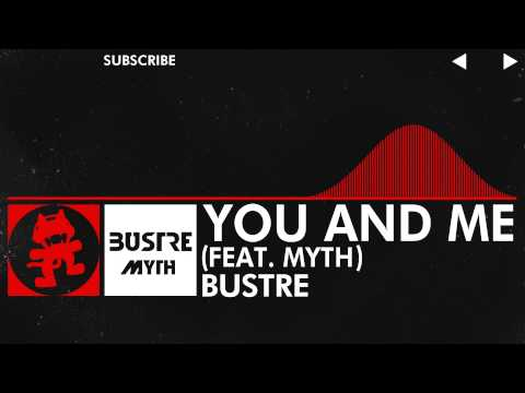 [DnB] - Bustre - You and Me (feat. Myth) [Monstercat Release]