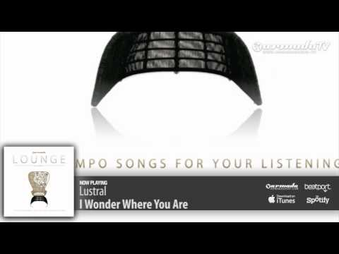 Lustral - I Wonder Where You Are (Armada Lounge. Vol. 5)
