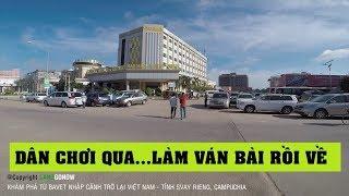 Một góc Campuchia từ cửa khẩu Bavet nhập cảnh Việt Nam - Land Go Now ✔