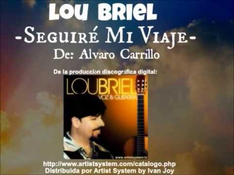Lou Briel -SEGUIRE MI VIAJE- de Alvaro Carrillo