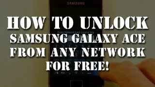 Unlock Samsung Galaxy Ace GT S5830 From Any Network Fo