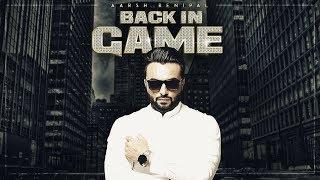 Back In Game Aarsh Benipal Ft Deep Jandu Video HD Download New Video HD