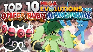 Top 10 Pokémon That Should Mega Evolve In Omega Ruby And