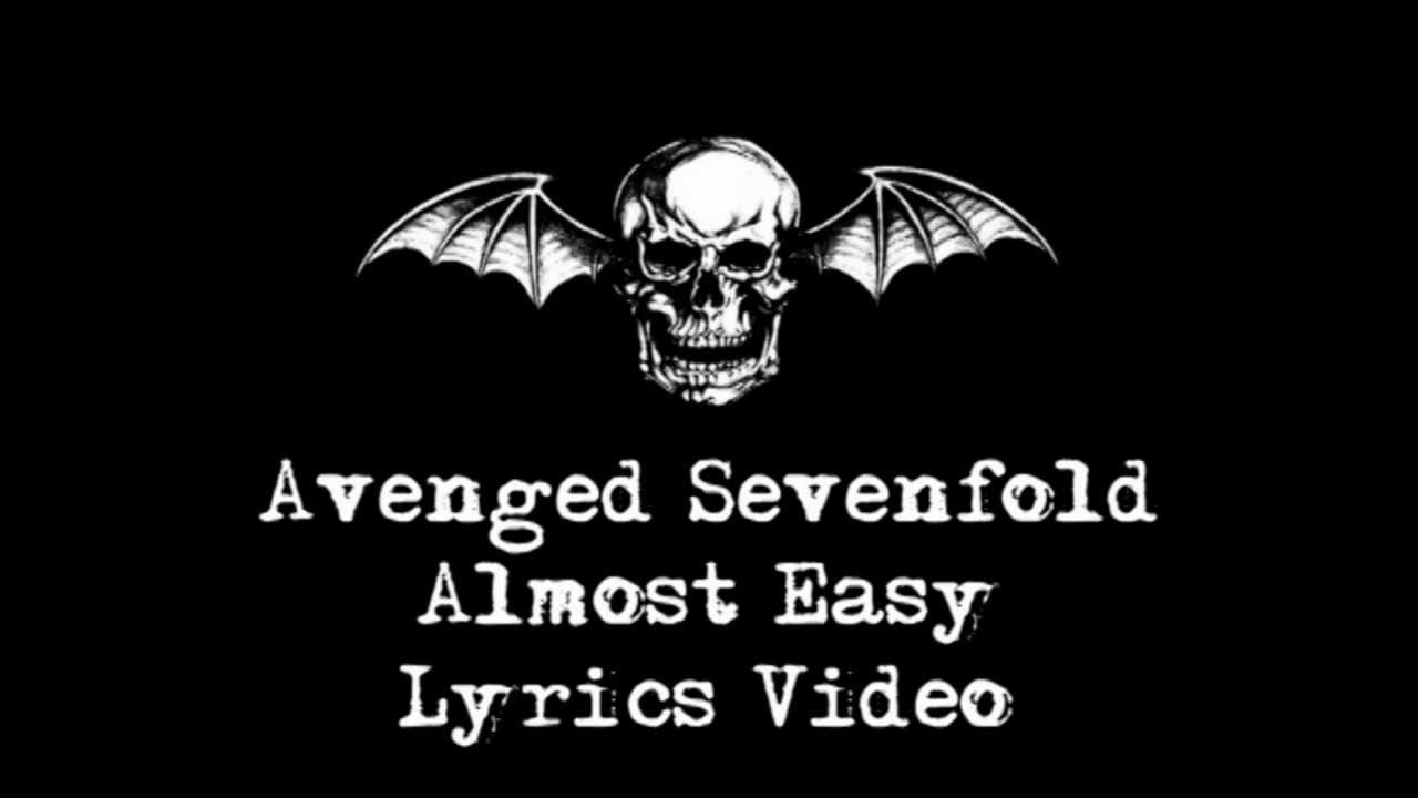 Lyrics for Almost Easy by Avenged Sevenfold - Songfacts