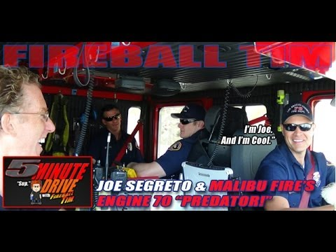 FIREBALL TIM 5Minute Drive Ep28 with Malibu Fire Station 70's JOE SEGR