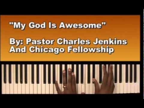 How to play Awesome on piano- Pastor charles Jenkins & fellowship Chicago ( Gospel piano Tutorial)