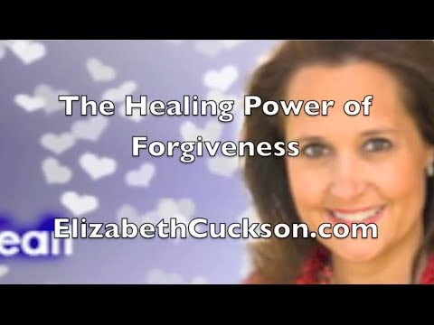 The Healing Power of Forgiveness on http://www.elizabethcuckson.com  You can find Elizabeth on her own TV Channel on http://www.TVSHOWHOW.com/elizabethcuckson/