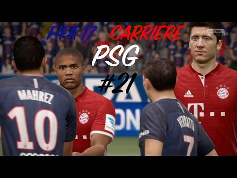 FIFA 17 CARRIERE PSG #21 | PSG vs BAYERN CHOC DES 1/4 DE LDC | GAMEPLAY FR HD