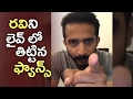 Anchor Ravi response to fans complaining of Srimukhi's ove..