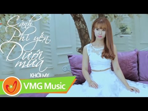 Cành Phi Yến Trong Mưa | KHỞI MY | OFFICIAL MV
