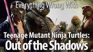 Everything Wrong With Teenage Mutant Ninja Turtles: Out of the Shadows