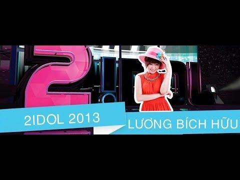 2Idol 2013 - Lương Bích Hữu [Full]
