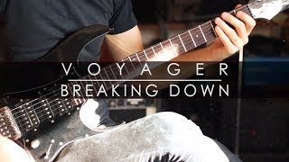 VOYAGER - Breaking Down (Guitar Play-through)