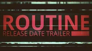 Routine - Megjelenési Dátum Trailer
