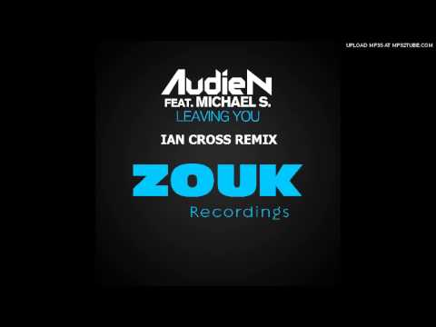Audien ft. Michael S. - Leaving You (Ian Cross Remix)