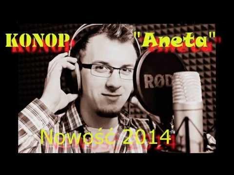 Konop - Aneta Nowość Disco Polo 2014