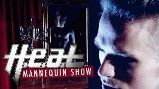 H.E.A.T. - Mannequin Show