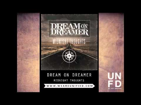 Dream On Dreamer - Midnight Thoughts [Out Now on iTunes]