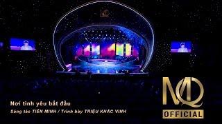Nơi tình yêu bắt đầu - Triệu Khắc Vinh | Liveshow Mạnh Quỳnh 2017