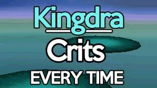 Project Critical Hit: Kingdra Crits 100% Of The Time In