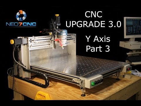 Homemade DIY CNC - Larger CNC 3.0 - Part 5 - Y Axis - Part 3 - Neo7CNC.com