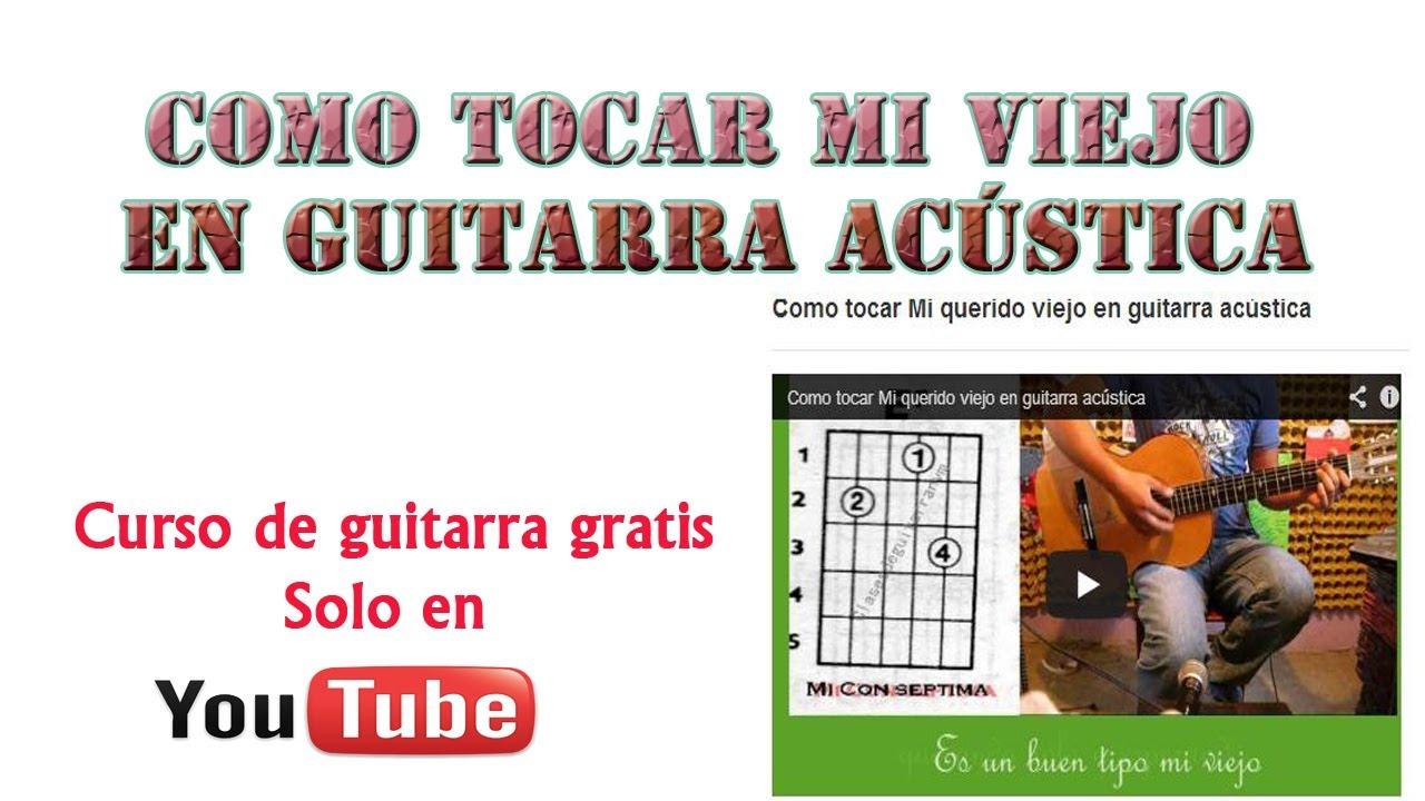 Como tocar Mi querido viejo en guitarra acústica - YouTube