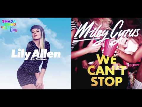 Lily Allen vs. Miley Cyrus - We Can't Stop Our Air Balloon