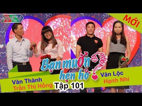 BẠN MUỐN HẸN HÒ - Tập 101 | Văn Thành - Trần T.Hồng | Văn Lộc - Hạnh Nhi | 27/09/2015
