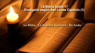 La Biblia Católica En Audio 17 Evangelio San Lucas 1