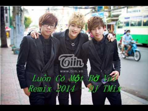 Luôn Có Một Bờ Vai - Remix 2014 - DJ TMix - HKT