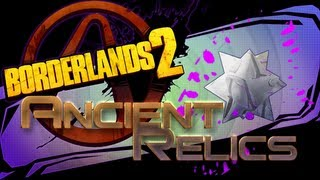BORDERLANDS 2 Ancient Relics! *How To Farm*