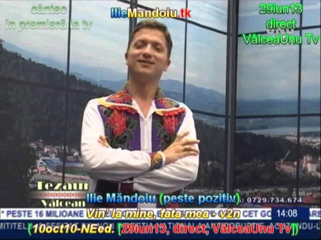 Ilie Mandoiu - Vin' la mine, fata mea - v2n (10oct10 [29iun13, d., Valcea1 Tv]); de la MARIA CIOBANU