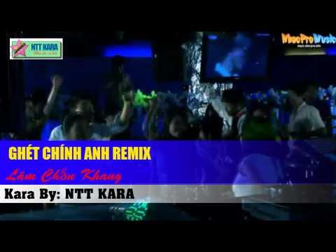 [Karaoke] Ghét Chính Anh Remix - Lâm Chấn Khang (full beat)
