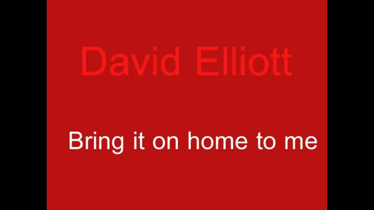 david elliott bring it on home to me youtube. Black Bedroom Furniture Sets. Home Design Ideas