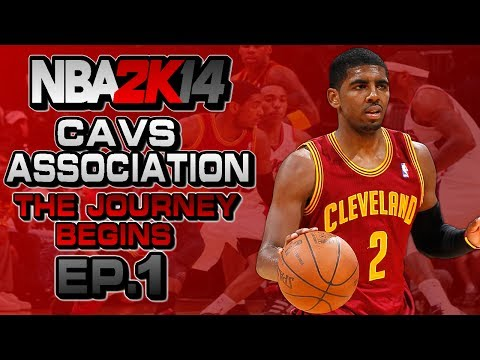 NBA 2K14 Association Ep.1: Cleveland Cavaliers ft. Kyrie Irving | The Journey Begins