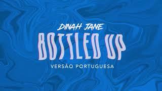 """Dinah Jane - """"Bottled Up"""" ft. Ty Dolla $ign (Versão Portuguesa)"""