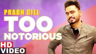 Too Notorious Prabh Gill Video HD Download New Video HD